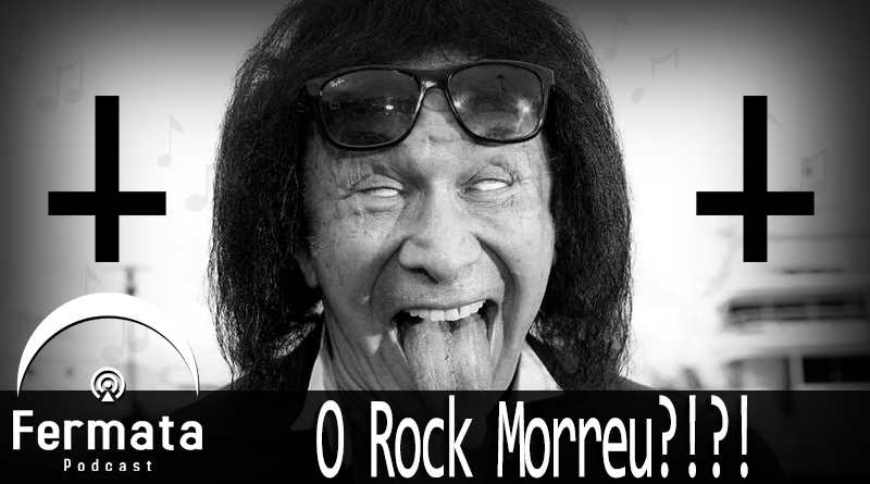 Vitrine Rock moreu - Fermata Podcast #68 - O Rock Morreu?!?!