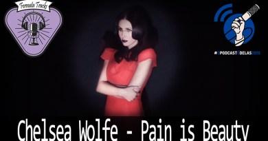 Vitrine1 9 - Fermata Tracks #84 - Chelsea Wolfe - Pain is Beauty (com Juliana Ponzilacqua) #OPodcastÉDelas2019