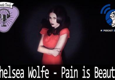Fermata Tracks #84 – Chelsea Wolfe – Pain is Beauty (com Juliana Ponzilacqua) #OPodcastÉDelas