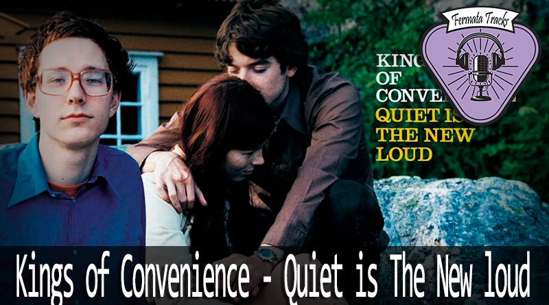 Vitrine2 - Fermata Tracks #90 - Kings of Convenience - Quiet Is the New Loud
