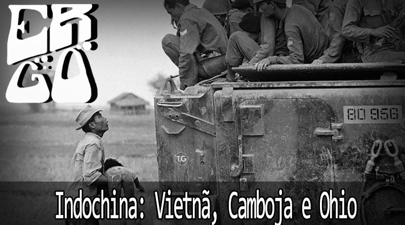 Vitrine Ergo Inochina - Ergo #021 - Indochina: Vietnã, Camboja e Ohio