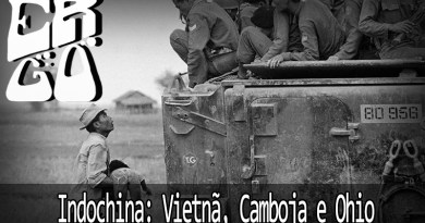 Ergo #021 – Indochina: Vietnã, Camboja e Ohio