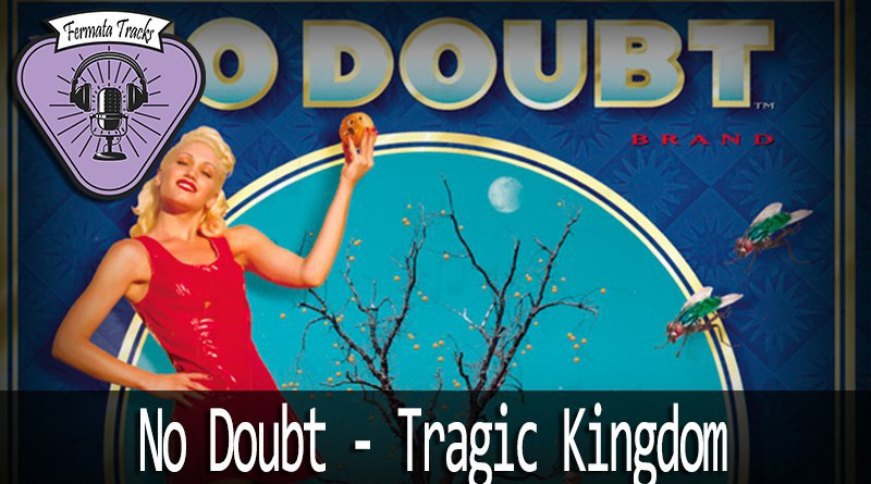 fermata tracks 88 no doubt tragic kingdom mp3 image - Fermata Tracks #88 - No Doubt - Tragic Kingdom (com Kell Bonassoli)