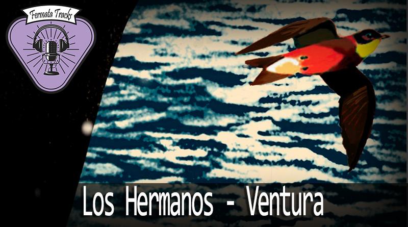 Vitrine1 1 - Fermata Tracks #94 - Los Hermanos - Ventura