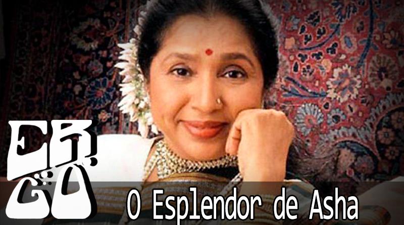 Vitrine Asha Bhosle - Ergo #025 - O Esplendor de Asha (com Ananda)