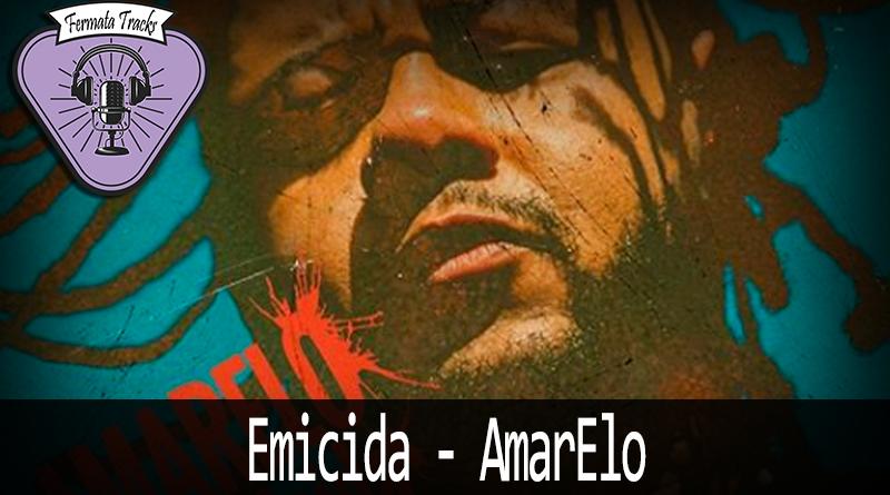 Vitrine Emicida - Fermata Tracks #125 - Emicida - AmarElo