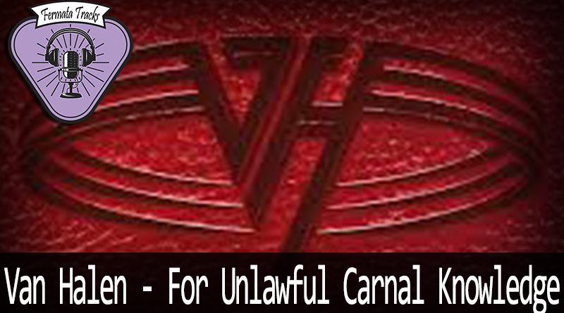 Vitrine VH FUCK - Fermata Tracks #126 - Van Halen - For Unlawful Carnal Knowledge(F.U.C.K.) (com Tiago Rosas)