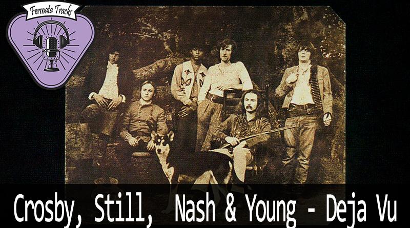 Vitrine - Fermata Tracks #145 - Cosby, Still, Nash & Young - Deja vu (com Eric)