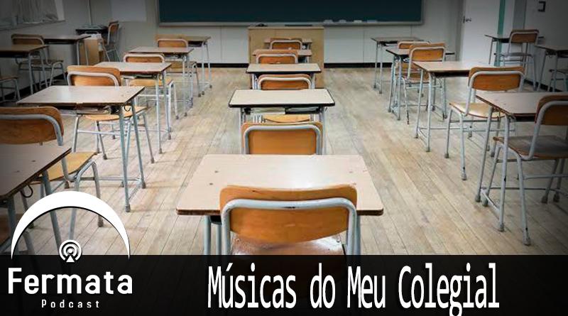 Vitrine Meu Colegial - Fermata Podcast #98 - Músicas do Meu Colegial