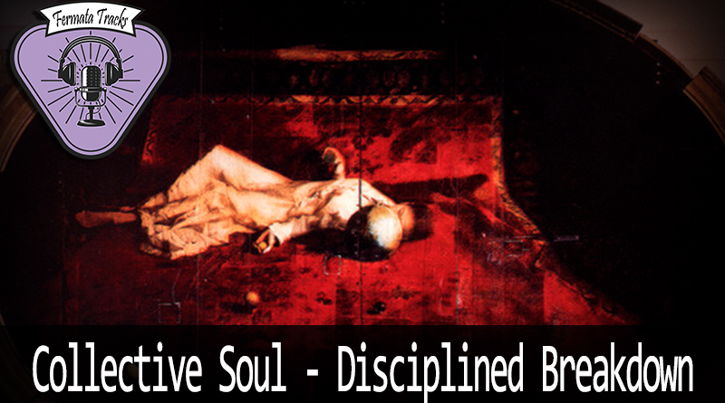 fermata tracks 148 collective soul disciplined breakdown - Fermata Tracks #149 - Collective Soul - Disciplined Breakdown