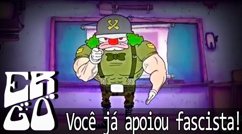 ergo 026 voce ja apoiou fascista - Ergo #026 - Você Já Apoiou Fascista!