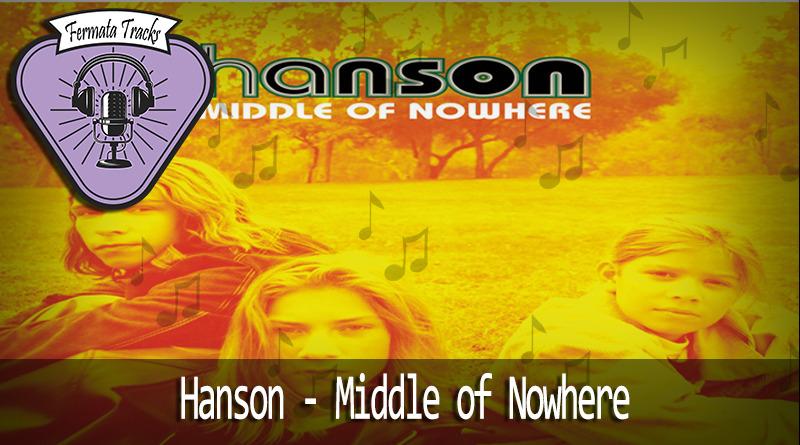 fermata tracks 167 hanson middle of nowhere - Fermata Tracks #167 - Hanson - Middle of Nowhere