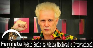 Vitrine Papito - Fermata Podcast #109 - Prêmio Supla da Música Nacional e Internacional