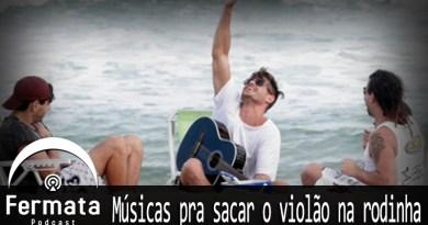 fermata 111 musicas pra rodinha de violao - Fermata Podcast #111 - Músicas pra Sacar o Violão na Rodinha