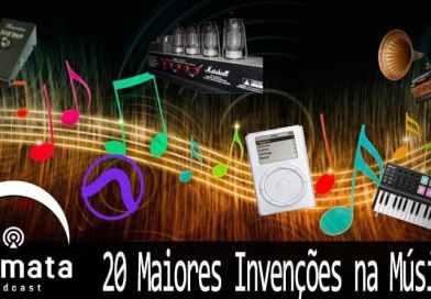 Fermata Podcast #113 – 20 Maiores Invenções na Música (segundo Rick Beato)