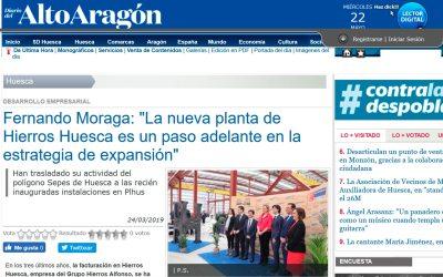 """Alto Aragon – Fernando Moraga: """"La nueva planta de Hierros Huesca es un paso adelante en la estrategia de expansión"""""""