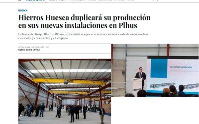 Heraldo.es – Hierros Huesca duplicará su producción en sus nuevas instalaciones en Plhus