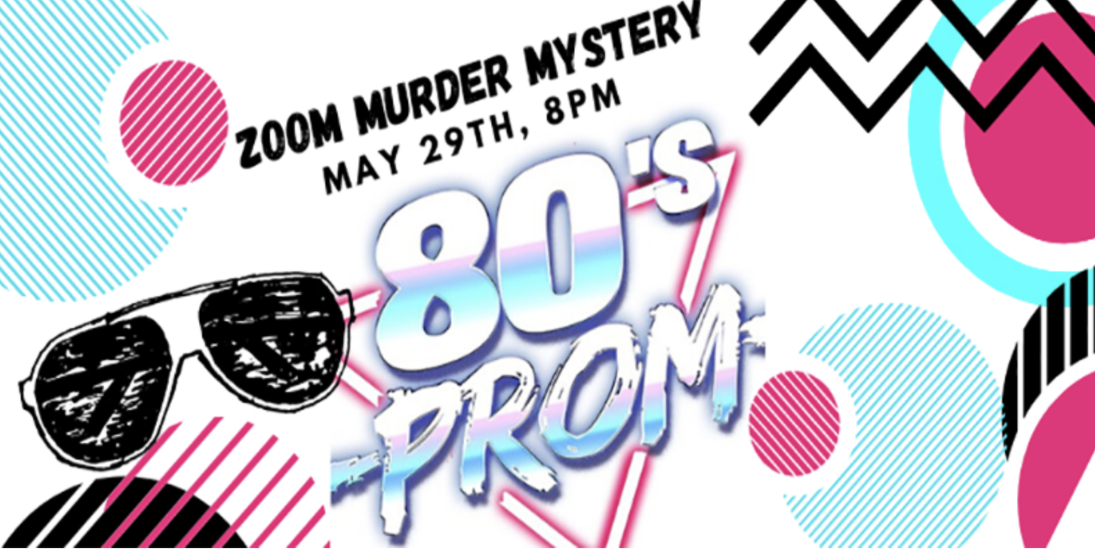 Zoom Murder Mystery Party: 80's Prom Night Gone Wrong!