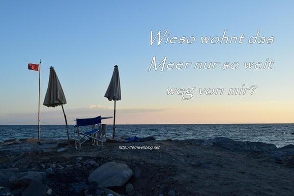 Urlaub Sprüche Fernweh Wieso wohnt das Meer nur so weit weg von mir?