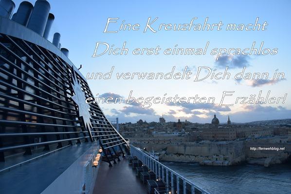 Urlaubssprüche Eine Kreuzfahrt macht Dich erst einmal sprachlos und verwandelt Dich dann in einen begeisterten Erzähler!
