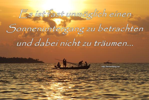 schöne Urlaubssprüche Es ist fast unmöglich einen Sonnenuntergang zu betrachten und dabei nicht zu träumen…
