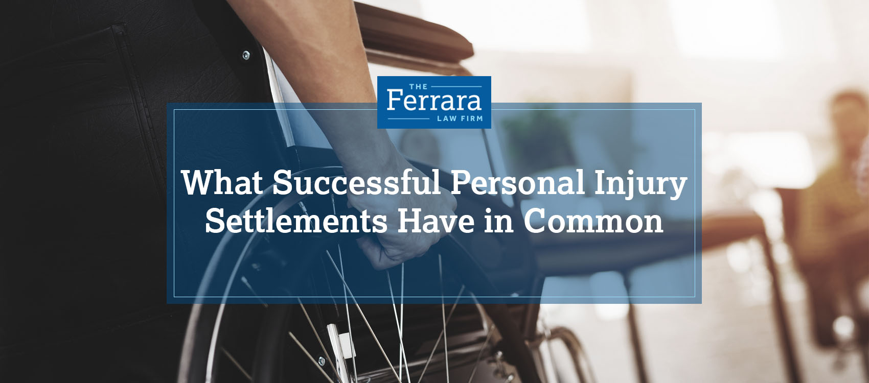What Successful Personal Injury Settlements Have In Common Ferrara