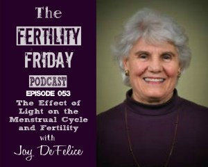 FFP 053 | The Effect of Light on the Menstrual Cycle and Fertility | Sleeping in Darkness to Regulate Menstruation | Natural Family Planning | Joy DeFelice