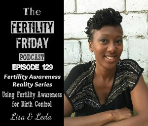 [On-Air Client Session] FFP 129 | Fertility Awareness Reality Series | Shifting Your Mindset from Predicting Your Cycle (Rhythm Method Thinking) to Fertility Awareness | Lisa & Leda