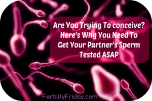 Are You Trying To conceive? Here's Why You Need To Get Your Partner's Sperm Tested ASAP