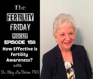 FFP 158 | How Effective is Fertility Awareness? | The Marquette Method | Dr. Mary Lee Barron, PhD