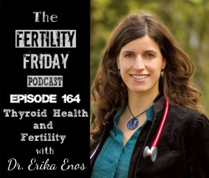 FFP 164 | Thyroid Health and Fertility | Erika Enos