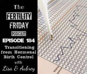 [On-Air Client Session] FFP 184 | Transitioning From Hormonal Birth Control | Optimizing Sex for Conception | Lisa & Aubrey