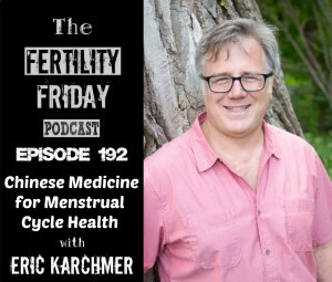 FFP 192 | Chinese Medicine for Menstrual Cycle Health | Eric Karchmer, Ph.D