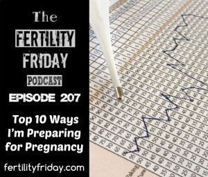 FFP 207 | Top 10 Ways I'm Preparing For Pregnancy | Lisa | Fertility Friday