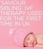 Saviour Sibling IVF Therapy Used For The First time In The UK