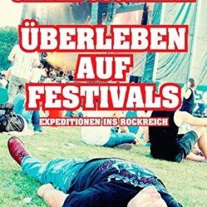 Festival Gadgets Buch Überleben auf Festivals: Expeditionen ins Rockreich