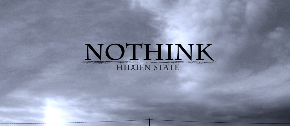 Nothink: Hidden state