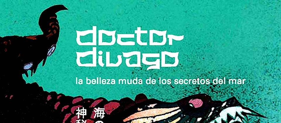 Doctor Divago: la belleza muda de los secretos del mar
