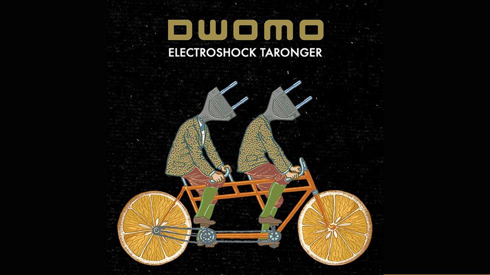 Dwomo: Electroshock taronger
