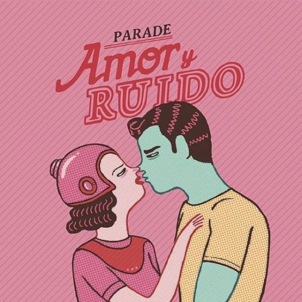 Parade: Amor y Ruido