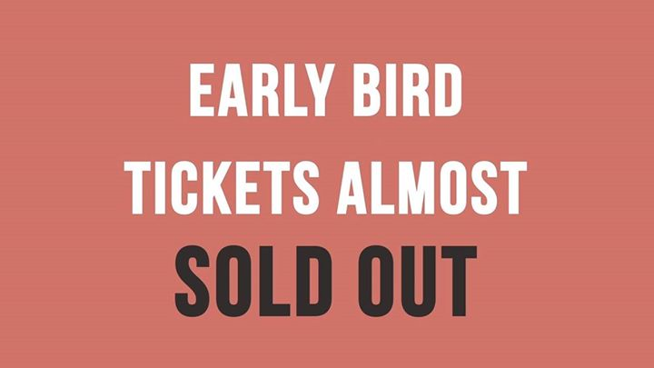 early bird tickets almost sold out