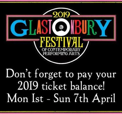 If you've paid a deposit for a Glastonbury 2019 ticket, remember that the balanc...