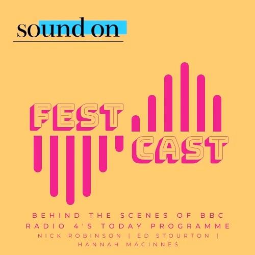 FestCast - Behind The Scenes Of BBC Radio 4's Today Programme