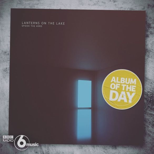 So great to see Lanterns On The Lake make BBC Radio 6 Music album of the day - a...