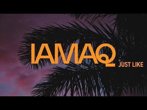 Just Like | IAMAQ | Single