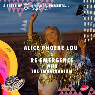 "Image may contain: 1 person, text that says ""A TASTE OF SHAMBALA PRESENTS... ALICE PHOEBE LOU RE-EMERGENCE WITH THE THEIMAGINARIUM IMA GINARIUM"""