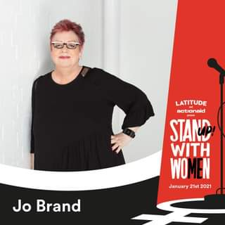 """Image may contain: 1 person, text that says """"LATITUDE actionaid present STAND WITH WOMEN January 21st 2021 Jo Brand"""""""