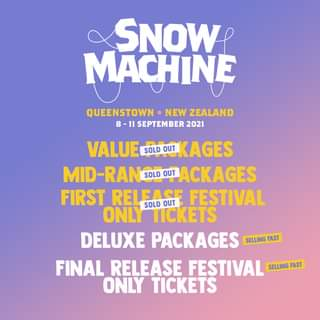 """Image may contain: text that says """"SNOW MACHINE QUEENSTOWN NEW ZEALAND 8 -11 SEPTEMBER 2021 VALUE SOLD OUT KAGES MID-RAN SOLD OUT ACKAGES FIRST RELEAGE OUT SOLD FESTIVAL ONLY TICKETS DELUXE PACKAGES SELLING FAST FINAL RELEASE FESTIVAL SELLING FAST ONLY TICKETS"""""""