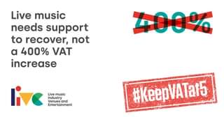 """May be an image of text that says """"Live music needs support to recover, not a 400% VAT increase 400% Live music Industry Venues and Entertainment #KeepVATa15"""""""