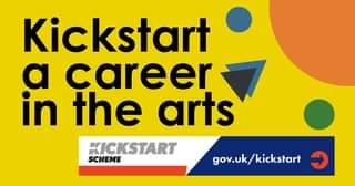 "May be an image of text that says ""Kickstart a career in the arts KICKSTART SCHEME gov.uk/kickstart"""